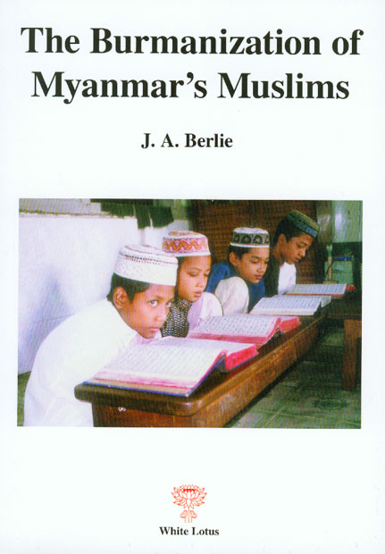 Burmanization of Myanmar's Muslims (2008) by Jean. A. Berlie (ISBN 9789744801265). This is a timely publication, given the focus of this year's ANU Burma Update on education in Burma. After […]