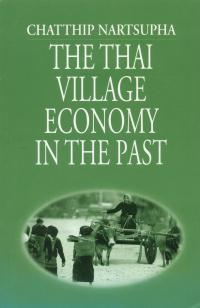 Chatthip Nartsupha, The Thai Village Economy in the Past. Chiang Mai: Silkworm Books (distributed by University of Washington Press), 1999....