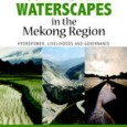François Molle, Tira Foran and Mira Käkönen, eds., Contested Waterscapes in the Mekong Region: Hydropower, Livelihoods, and Governance. London and Sterling, Virginia: Earthscan, 2009. Pp. xxii, 426; figs. and maps, […]
