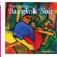 [There will be an  Art Opening/Book Launch event for Navigating the Bangkok Noir at Koi Gallery, 43/12 Sukhumvit Soi 31, Bangkok, at  7 PM, Friday 1 April 2011]. Bangkok at […]